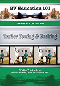 RV Education 101: Trailer Towing & Backing