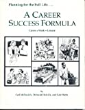 A Career Success Formula : Career Equals Work Plus Leisure, McDaniels, Carl and Hedrick, Deborah, 0912048913