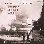 Trapp's Secret War | Brian Callison