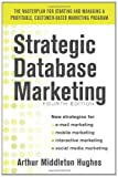 Strategic Database Marketing 4e:  The Masterplan for Starting and Managing a Profitable, Customer-Based Marketing Program (Marketing/Sales/Advertising & Promotion)