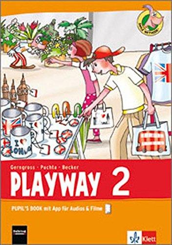Playway 2. Ab Klasse 1. Ausgabe Hamburg, Rheinland-Pfalz, Baden-Württemberg: Pupil's Book mit App für Audios& Filme Klasse 2 (Playway. Für den Beginn ab Klasse 1. Ausgabe ab 2016)