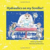 img - for Hydraulics on my Stroller! book / textbook / text book
