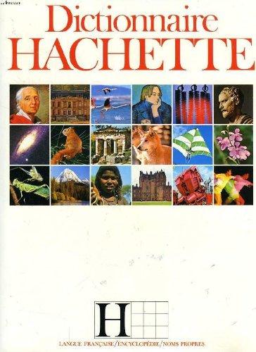 Dictionnaire Hachette: Langue, Encyclopedie, Noms Propres