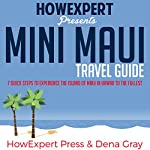 Mini Maui Travel Guide |  HowExpert Press,Dena Gray