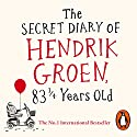The Secret Diary of Hendrik Groen, 83¼ Years Old Audiobook by Hendrik Groen Narrated by Derek Jacobi