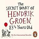 The Secret Diary of Hendrik Groen, 83¼ Years Old Hörbuch von Hendrik Groen Gesprochen von: Derek Jacobi