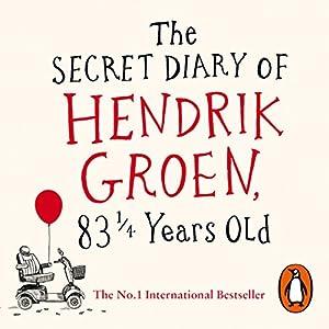 The Secret Diary of Hendrik Groen, 83¼ Years Old Hörbuch