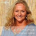 Ich STIMME: Die Kunst des bewussten Sprechens Hörbuch von Carmen Molinar Gesprochen von: Carmen Molinar