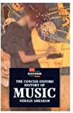 The Concise Oxford History of Music, Gerald E. Abraham, 019284010X