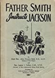 img - for Father Smith Instructs Jackson book / textbook / text book