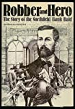Front cover for the book Robber and Hero: The Story of the Northfield Bank Raid by George Huntington