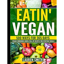 Eatin-Vegan-500-Ways-for-365-Days-Vegan-Cookbook-Chock-Full-of-Recipes-For-Everyday-Meals