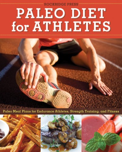 Paleo Diet for Athletes Cicerone: Paleo Meal Plans for Endurance Athletes, Strength Training, and Fitness