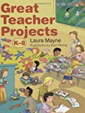 Great Teacher Projects, Laura Mayne, 1550465244