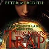 The King's Trap: The Hidden Land, Book 2