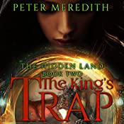 The King's Trap: The Hidden Land, Book 2 | Peter Meredith