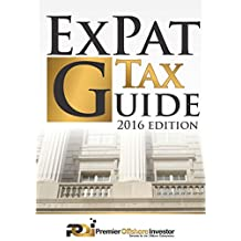 International Tax & Business Guide 2016: Expert Legal Guide for American's Living, Working, Investing and Doing Business Abroad