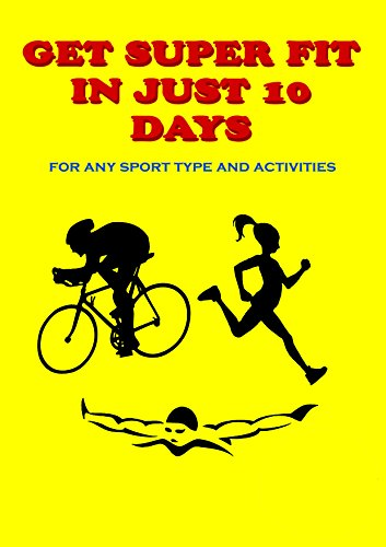 Get SUPER fit in JUST 10 days: For any sport types and activities