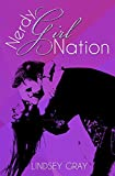 Nerdy Girl Nation: A Nerdy Girl Novel (Nerdy Girl Novels Book 1)