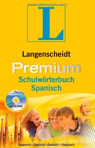 Langenscheidt Premium-Schulwörterbuch Spanisch: Spanisch-Deutsch/Deutsch-Spanisch (Langenscheidt Premium-Schulwörterbücher)
