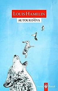 Autour d'Eva par Louis Hamelin