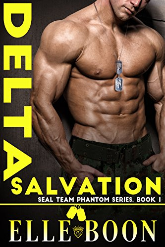 Delta Salvation (SEAL Team Phantom Series, Book 1)