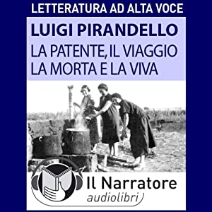 La patente, Il viaggio, La morta e la viva Audiobook