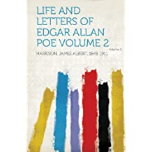 Life and Letters of Edgar Allan Poe Volume 2