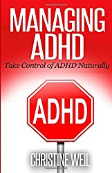 Managing ADHD: Take Control of ADHD Naturally with Diet and Supplements