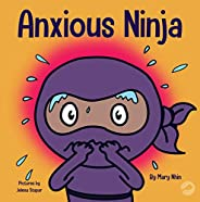 Anxious Ninja: A Children's Book About Managing Anxiety and Difficult Emotions (Ninja Life Ha