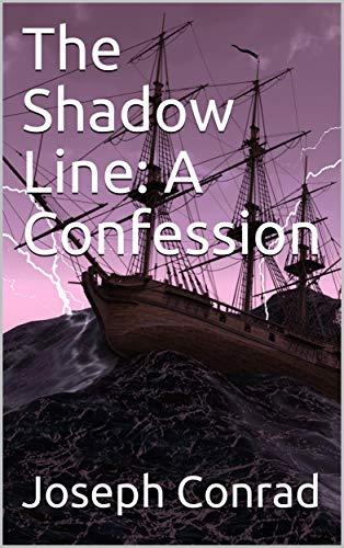 conrad the shadow line  The Shadow Line: A Confession - Kindle edition by Joseph Conrad ...