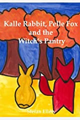 Kalle Rabbit, Pelle Fox and the Witch's Pantry (Kalle Rabbit and Pelle Fox) (Volume 3) Paperback