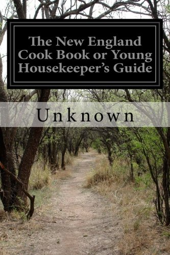 Download The New England Cook Book or Young Housekeeper's Guide PDF