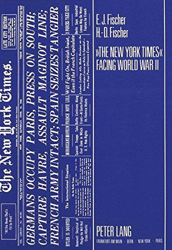 'The New York Times' Facing World War II: Articles, Maps and Statistics from a Pulitzer Prize-winning Exhibit by Peter Lang GmbH, Internationaler Verlag der Wissenschaften