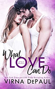 What Love Can Do: O'Neill Brothers (Home to Green Valley Book 1) by [DePaul, Virna]