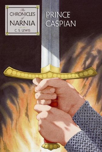 Prince Caspian: The Return to Narnia (The Chronicles of Narnia, Book 4)
