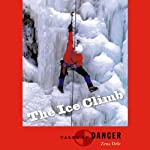 The Ice Climb: Tales of Danger Series by High Noon Books | Zena Dele