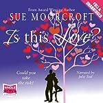 Is This Love? | Sue Moorcroft