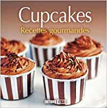 Cupcakes recettes gourmandes - Sylvie Aï-Ali