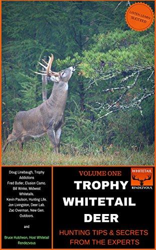 TROPHY WHITETAIL DEER: Hunting Tips & Secrets from The (Trophy Whitetail Deer)