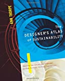 Designer's Atlas of Sustainability : Charting the Conceptual Landscape, Through Economy, Ecology, and Culture, Thorpe, Ann, 1597261009