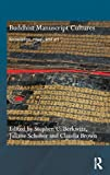 Buddhist Manuscript Cultures : Knowledge, Ritual and Art, Berkwitz, Stephen C. and Schober, Juliane, 0415776163