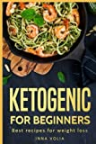 Ketogenic for beginners : Best recipes for weight loss, Keto lifestyle Meal Plan