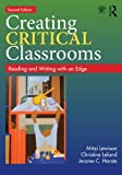 Creating Critical Classrooms, Mitzi Lewison and Christine Leland, 0415737737