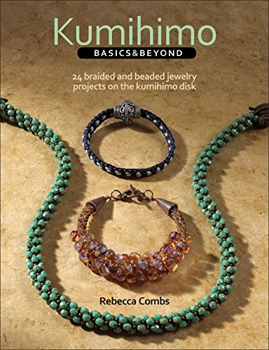 Kumihimo Basics and Beyond: 24 Braided and Beaded Jewelry Projects on the Kumihimo Disk by Kalmbach