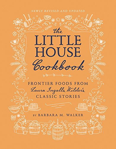 The Little House Cookbook (Revised Edition): Frontier Foods from Laura Ingalls Wilder's Classic Stories (Little House Nonfiction) by HarperCollins (Image #1)