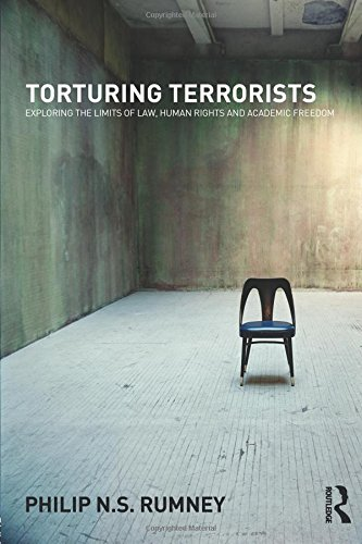 Torturing Terrorists: Exploring the limits of law, human rights and academic freedom