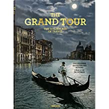 The Grand Tour: The Golden Age of Travel (Multilingual Edition)