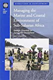 Managing the Marine and Coastal Environment of Sub-Saharan Africa: Strategic Directions (Directions in Development)