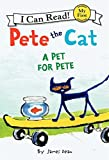 Pete the Cat: A Pet for Pete (My First I Can Read)
